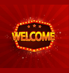 Welcome - shining retro light frame vector