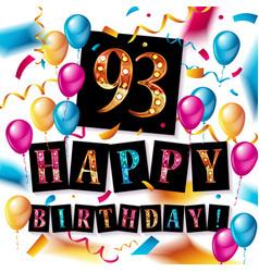 93 years anniversary happy birthday vector