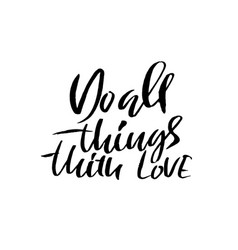 Do all things with love calligraphy quote print vector