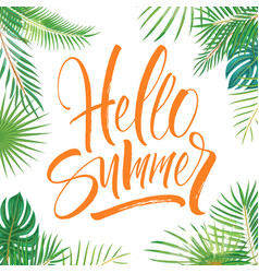 Hello summer lettering tropical background vector