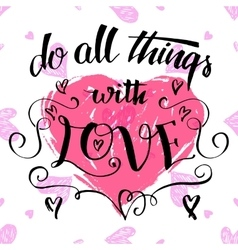 Do all things with love brush calligraphy vector