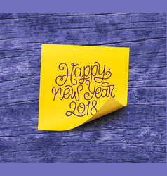 Happy new year 2018 on yellow sticky note paper vector