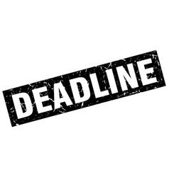 Square grunge black deadline stamp vector