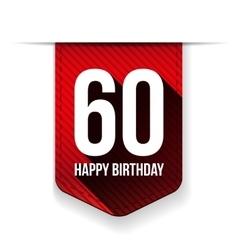 Sixty years happy birthday ribbon vector image