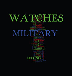 military watches text background word cloud vector image