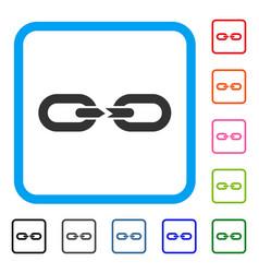 chain break framed icon vector image vector image