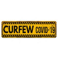 Curfew covid-19 vintage rusty metal sign vector