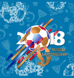 Football 2018 world championship cup background vector