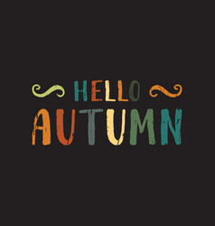 hello autumn inscription vector image