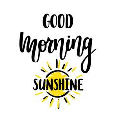 Good morning sunshine nice calligraphy vector