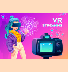 influencer blogger vr streaming broadcasting vector image