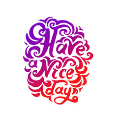 concept of have a nice day vector image