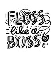Floss quote design vector