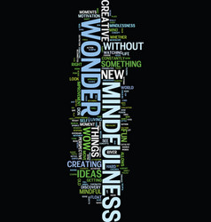 Mindfulness and creativity the wow of wonder text vector