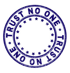 Scratched textured trust no one round stamp seal vector