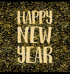 happy new year hand drawn wishes on golden backgro vector image
