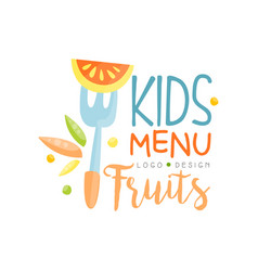 Kids fruits menu logo design healthy organic food vector