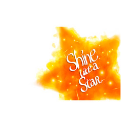 shine like a star motivational saying for posters vector image