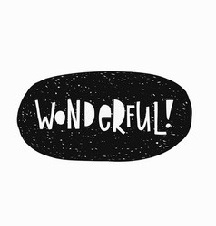 wonderful t-shirt sticker quote lettering vector image