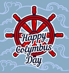 Columbus day ship wheel concept background hand vector