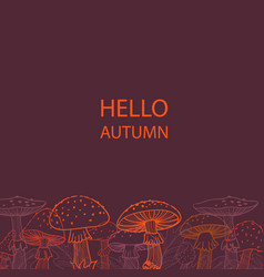 autumn postcard of mushrooms fly agarics linear vector image