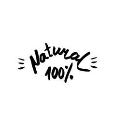 natural - hand drawn brush text badge sticker vector image