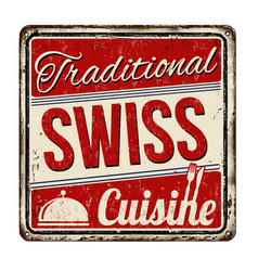 Traditional swiss cuisine vintage rusty metal sign vector