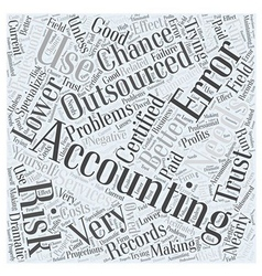Why Use Outsourced Accounting Word Cloud Concept vector image