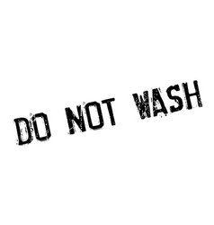 do not wash rubber stamp vector image