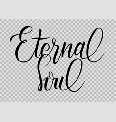 Elegant modern brush calligraphy eternal soul vector