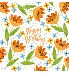 happy birthday doodle orange cute flowers vector image