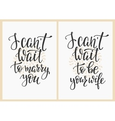 I cant wait to be your wife marry you wedding sign vector
