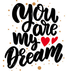 you are my dream lettering phrase for postcard vector image