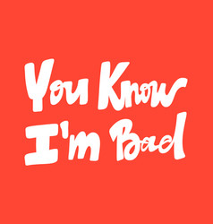 You know i am bad hand drawn vector