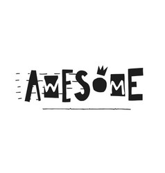 Awesome shirt quote lettering vector