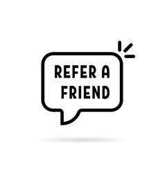 black refer a friend speech bubble vector image
