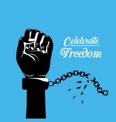 Hand fist up with chain to celebrate freedom vector