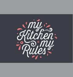 Kitchen poster kitchen wall decor sign quote vector