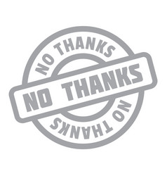 No thanks rubber stamp vector