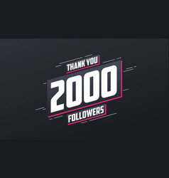 Thank you 2000 followers greeting card template vector
