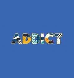 Addict concept word art vector
