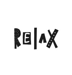 Relax quote lettering vector