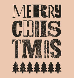 typographic grunge christmas card or poster vector image
