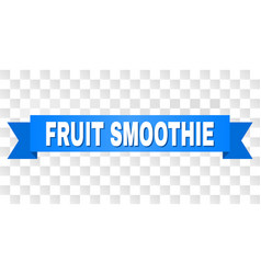 blue ribbon with fruit smoothie title vector image