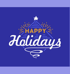 happy holidays wish handwritten with elegant vector image