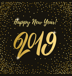 happy new year 2019 lettering phrase on dark vector image