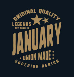 Legends are born in january t-shirt print design vector