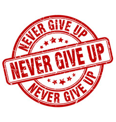 Never give up red grunge stamp vector