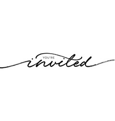 you are invited elegant black calligraphy vector image