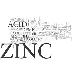 Without zinc you are headed towards dementia or vector